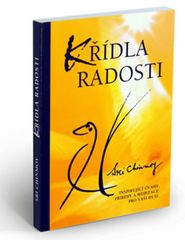 Chinmoy Sri: Křídla radosti - Inspirující úvahy, příběhy a meditace pro vaši duši