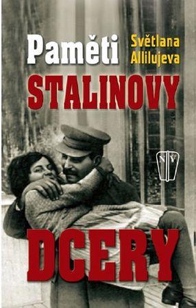 Allilujeva Světlana: Paměti Stalinovy dcery