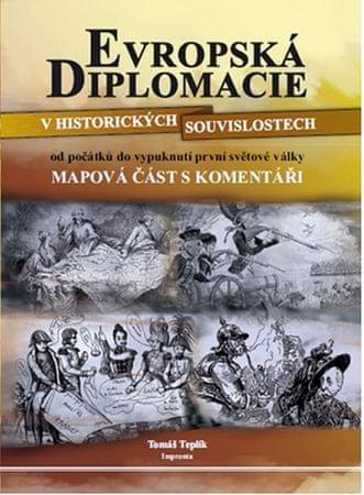 Teplík Tomáš: Evropská diplomacie v historických souvislostech od počátků do vypuknutí první světové