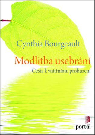 Bourgeault Cynthia: Modlitba usebrání