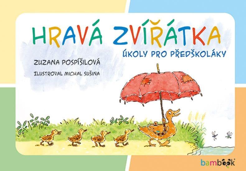Pospíšilová Zuzana: Hravá zvířátka - Úkoly pro předškoláky