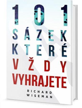 Wiseman Richard: 101 sázek, které vždy vyhrajete