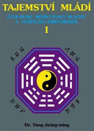 Jwing-ming Yang: Tajemství mládí I. - Čchi-kung měnící svaly/šlachy a očišťující dřeň/mozek