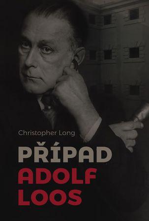 Long Christopher: Případ Adolf Loos