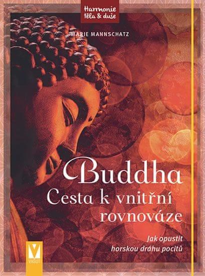 Mannschatz Marie: Buddha - Cesta k vnitřní rovnováze