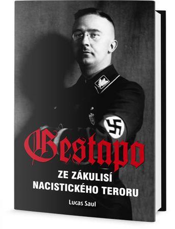 Saul Lucas: Gestapo - Ze zákulisí nacistického teroru