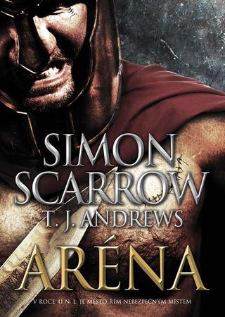 Scarrow Simon, Andrews T. J.,: Aréna