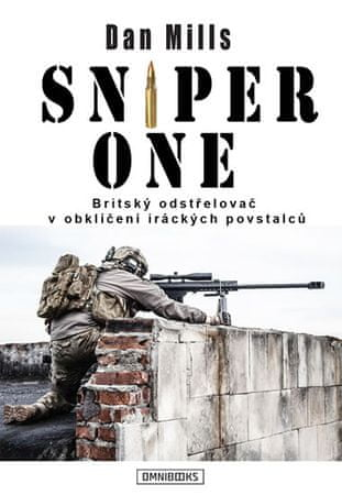 Mills Dan: Sniper One - Britský odstřelovač v obklíčení iráckých povstalců