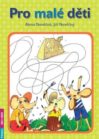 Nevěčný Jiří, Nevěčná Alena: Pro malé děti