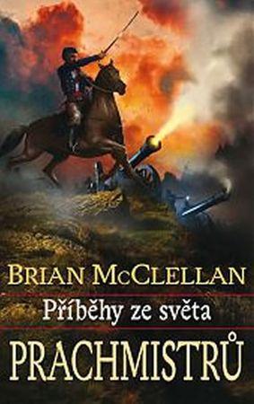 McClellan Brian: Příběhy ze světa Prachmistrů