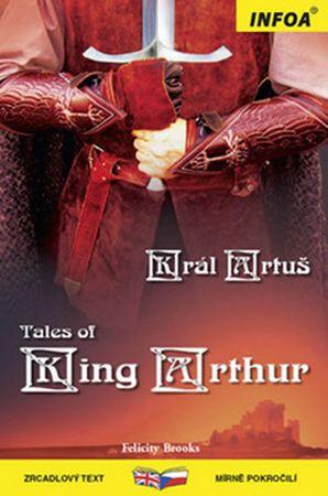 Brooks Felicity: Král Artuš / Tales of King Arthur - Zrcadlová četba