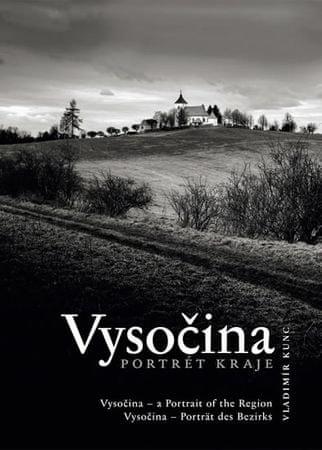 Kunc Vladimír: Vysočina - Portrét kraje
