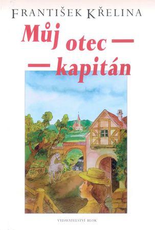 Křelina František: Můj otec kapitán