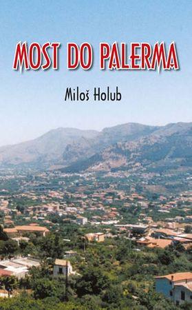 Holub Miloš: Most do Palerma