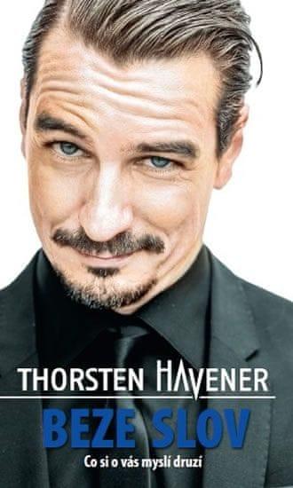 Havener Thorsten: Beze slov - Co si o vás myslí druzí