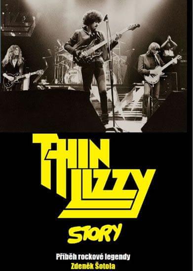 Šotola Zdeněk: Thin Lizzy Story - Příběh rockové legendy