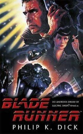 Dick Philip K.: Blade Runner (Film Tie In)