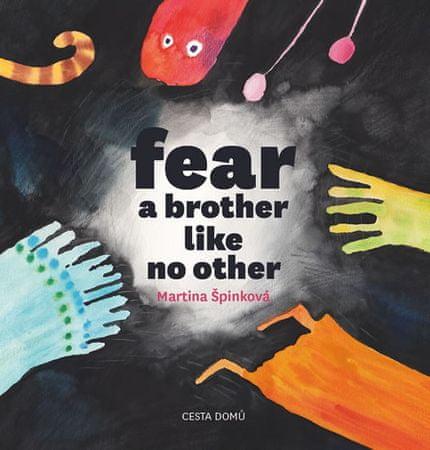 Špinková Martina: Fear a brother like no other