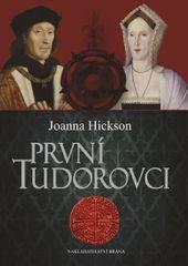 Hicksonová Joanna: První Tudorovci
