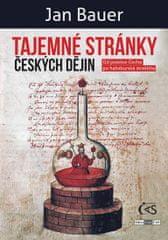 Bauer Jan: Tajemné stránky českých dějin - Od praotce Čecha po habsburská strašidla