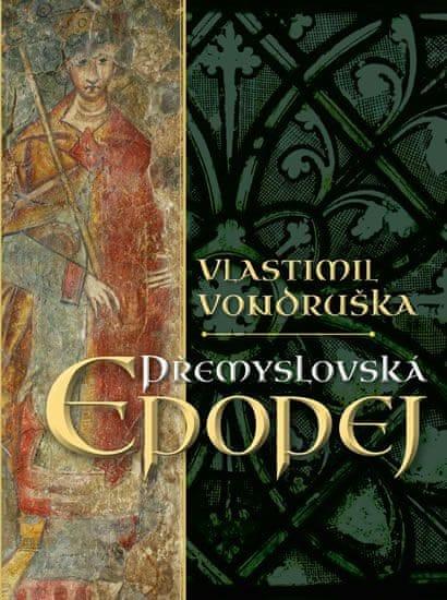Vondruška Vlastimil: Přemyslovská epopej - luxusní vydání