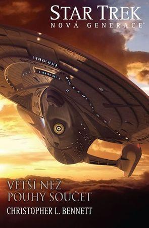 Bennett Christopher L.: Star Trek: Nová generace 5 - Větší než pouhý součet