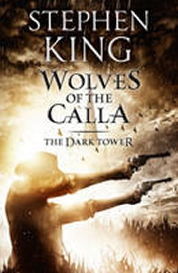 King Stephen: Dark Tower 5: Wolves of Calla
