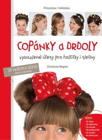 Wegnerová Christiane: Copánky a drdoly - Vymazlené účesy pro holčičky i slečny