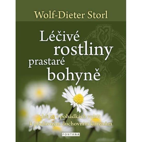 Storl Wolf-Dieter: Léčivé rostliny prastaré bohyně - Jak se v pohádkách vrátit k pradávným duchovním