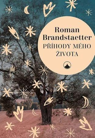 Brandstaetter Roman: Příhody mého života