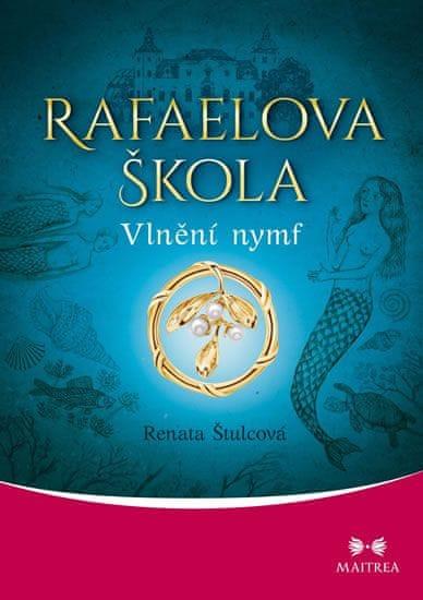 Štulcová Renata: Rafaelova škola - Vlnění nymf