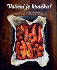 Ankarloo Mette: Vaření je hračka! - Recepty, které určitě nezkazíte