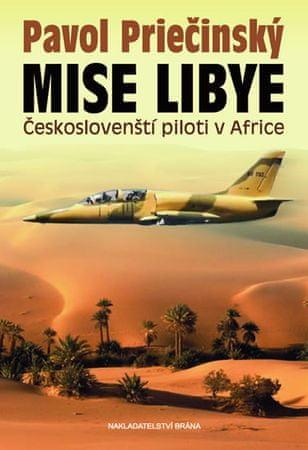 Priečinský Pavol: Mise Libye - Českoslovenští piloti v Africe