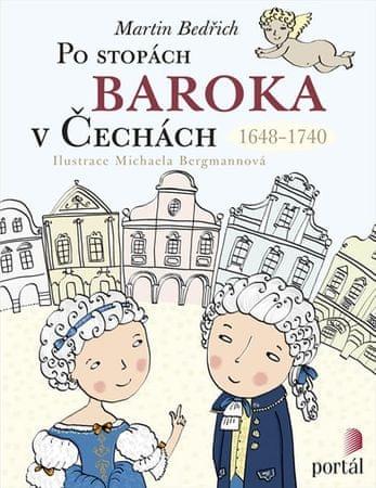 Bedřich Martin: Po stopách baroka v Čechách 1648-1740