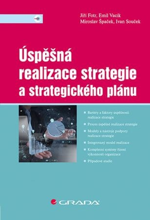 Fotr Jiří, Souček Ivan,: Úspěšná realizace strategie a strategického plánu