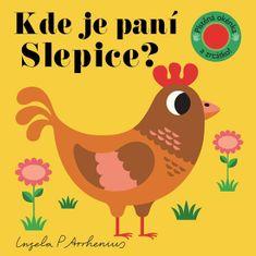Arrhenius Ingela P.: Kde je paní Slepice? Plstěná okénka a zrcátko!