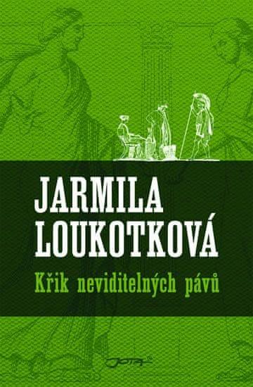 Loukotková Jarmila: Křik neviditelných pávů