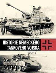 Anderson Thomas: Historie německého tankového vojska 1942-45