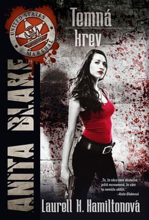 Hamiltonová Laurell K.: Anita Blake 16 - Temná krev