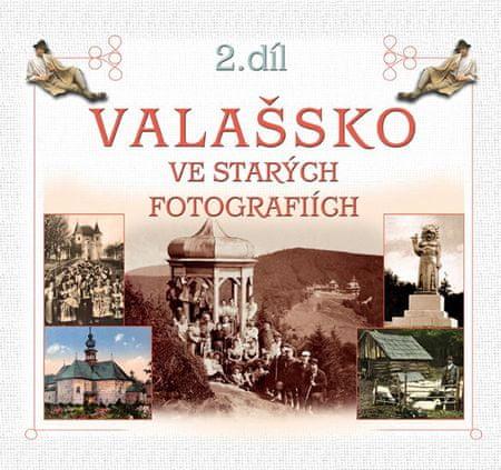 Stoklasa Radovan: Valašsko ve starých fotografiích 2. díl