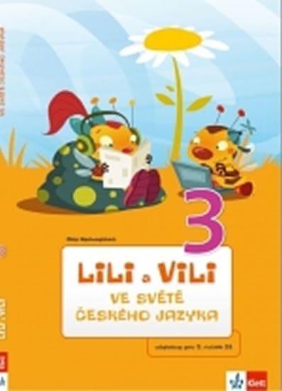 Nastoupilová Dita: Lili a Vili 3 – ve světě českého jazyka