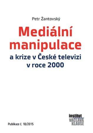 Žantovský Petr: Mediální manipulace a krize v ČT v roce 2000