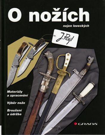 Pajl Josef: O nožích nejen loveckých