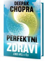 Chopra Deepak: Perfektní zdraví