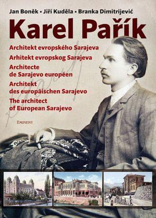 Boněk Jan, Kuděla Jiří, Dimitrijević Bla: Karel Pařík – Architekt evropského Sarajeva