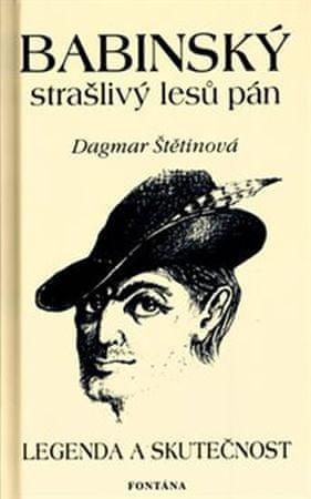 Štětinová Dagmar: Babinský strašlivý lesů pán - Legenda a skutečnost