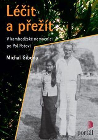 Giboda Michal: Léčit a přežít