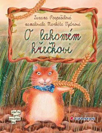 Pospíšilová Zuzana, Vydrová Markéta,: O lakomém křečkovi