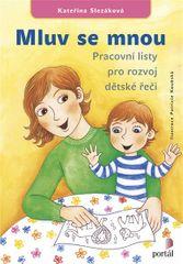 Slezáková Kateřina: Mluv se mnou - Pracovní listy pro rozvoj dětské řeči
