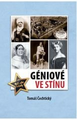 Čechtický Tomáš: Géniové ve stínu
